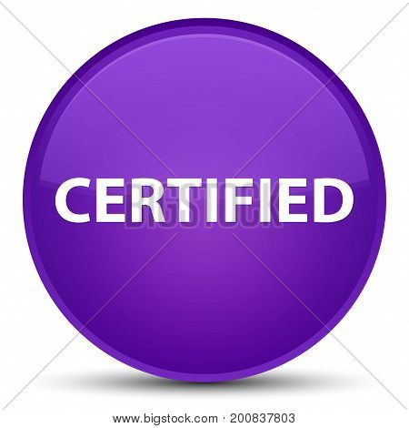 Certified Special Purple Round Button