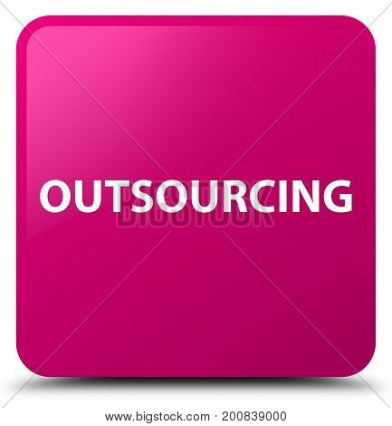 Outsourcing Pink Square Button