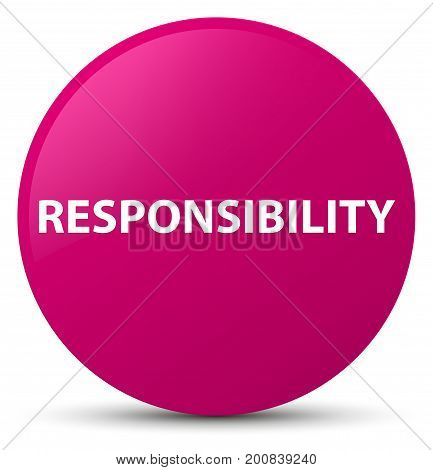Responsibility Pink Round Button