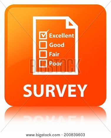 Survey (questionnaire Icon) Orange Square Button