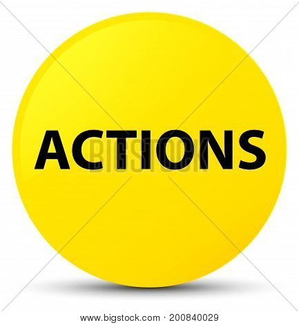 Actions Yellow Round Button