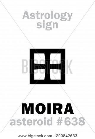 Astrology Alphabet: MOIRA, asteroid #638. Hieroglyphics character sign (single symbol).