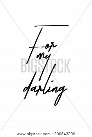 Hand drawn holiday lettering. Ink illustration. Modern brush calligraphy. Isolated on white background. For my darling.