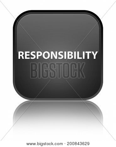 Responsibility Special Black Square Button