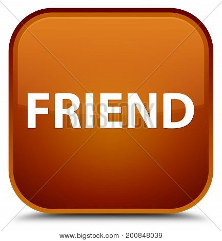 Friend Special Brown Square Button