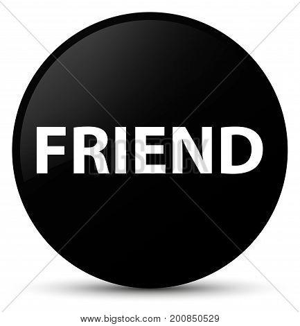 Friend Black Round Button