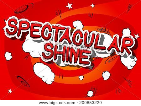 Spectacular Shine - Comic book word on abstract background.
