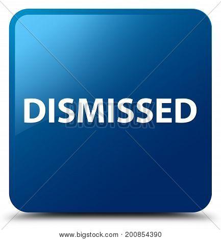 Dismissed Blue Square Button