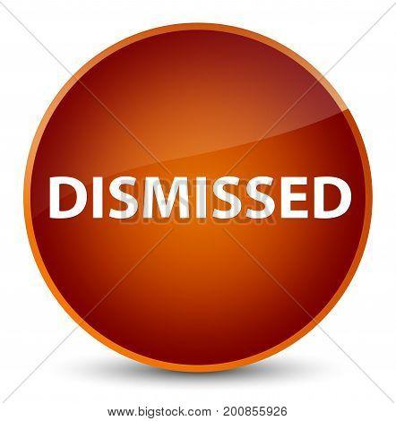 Dismissed Elegant Brown Round Button