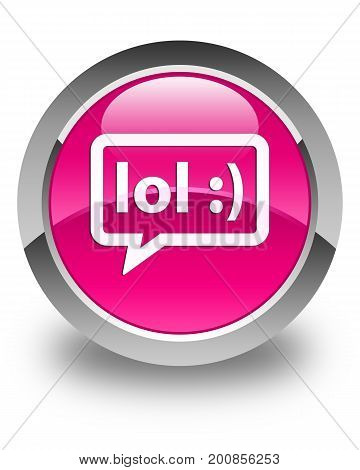 Lol Bubble Icon Glossy Pink Round Button