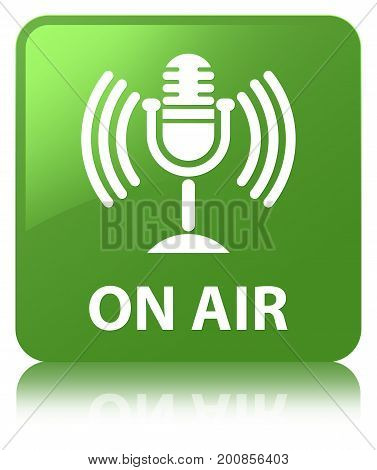 On Air (mic Icon) Soft Green Square Button