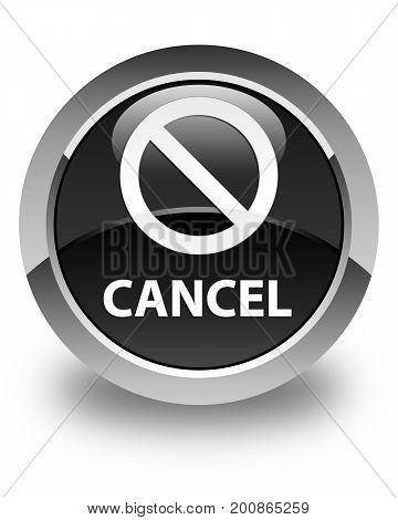 Cancel (prohibition Sign Icon) Glossy Black Round Button