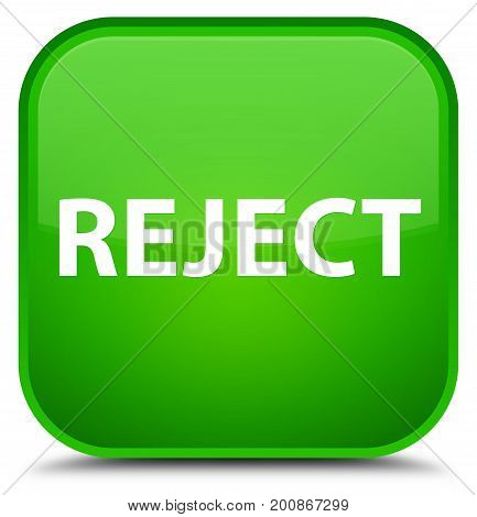 Reject Special Green Square Button