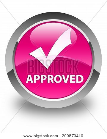Approved (validate Icon) Glossy Pink Round Button