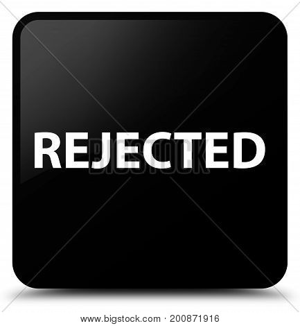 Rejected Black Square Button