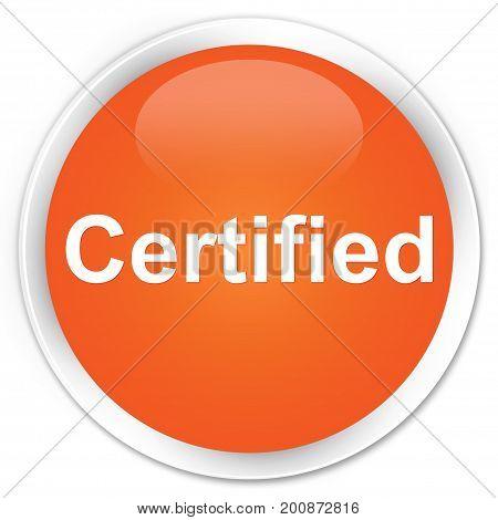 Certified Premium Orange Round Button