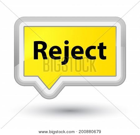 Reject Prime Yellow Banner Button