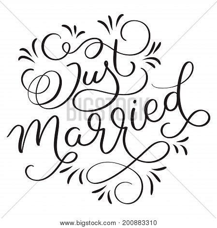 Just Married text with vintage decorative whorls on white background. Hand drawn Calligraphy lettering Vector illustration EPS10.