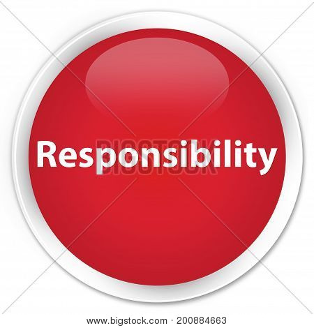 Responsibility Premium Red Round Button