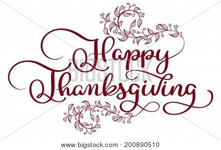 Happy Thanksgiving red text with vintage decorative whorls florish on white background. Hand drawn Calligraphy lettering Vector illustration EPS10.