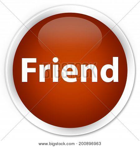 Friend Premium Brown Round Button