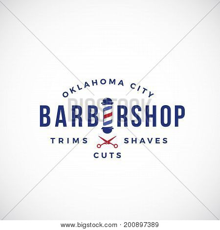 Retro Barbershop Abstract Vector Sign, Emblem or Logo Template. Vintage Typography and Barbers Pole. Isolated.