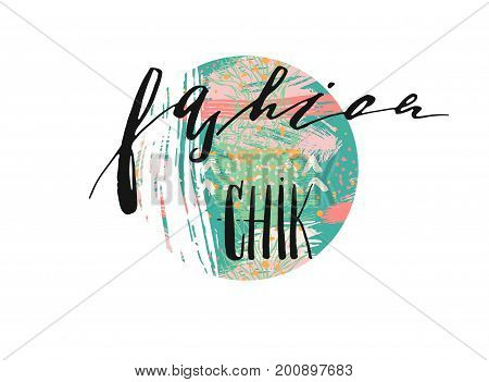 Hand drawn vector template card with handwritten lettering phase fashion chik design element for banners, posters, stickers, sign, fashion blog or show.