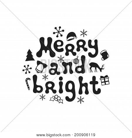 Merry and bright. Christmas calligraphy phrase. Handwritten brush seasons lettering. Xmas phrase. Hand drawn design element. Happy holidays. Greeting card text. Christmas calligraphy