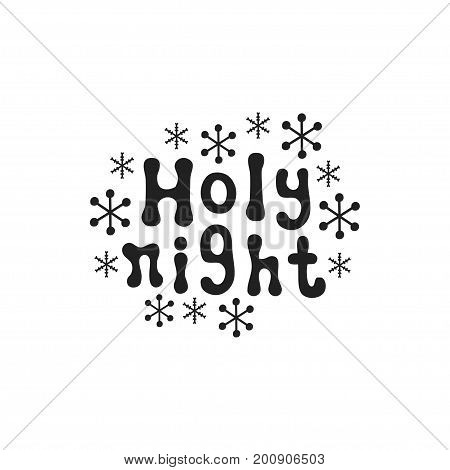 Holy night. Christmas calligraphy phrase. Handwritten brush seasons lettering. Xmas phrase. Hand drawn design element. Happy holidays. Greeting card text. Christmas calligraphy