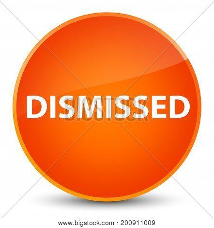 Dismissed Elegant Orange Round Button