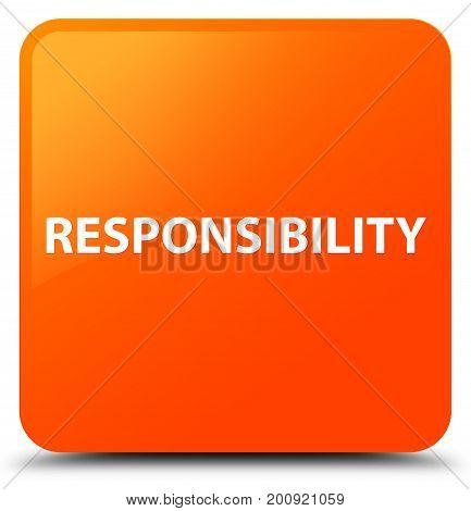 Responsibility Orange Square Button