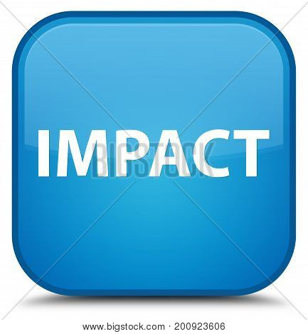 Impact Special Cyan Blue Square Button