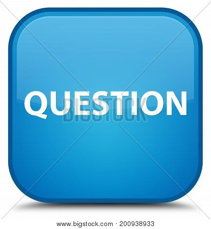 Question Special Cyan Blue Square Button