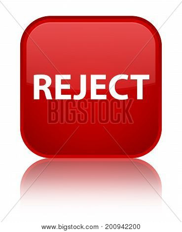 Reject Special Red Square Button