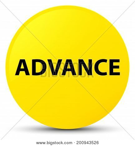 Advance Yellow Round Button