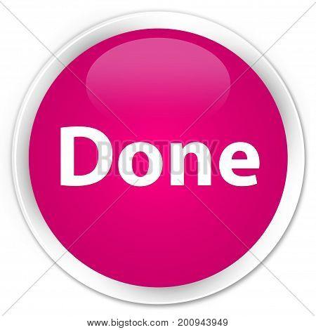Done Premium Pink Round Button