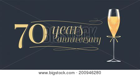 70 years anniversary vector icon logo. Graphic design element banner with golden lettering and glass of champagne for 70th anniversary background