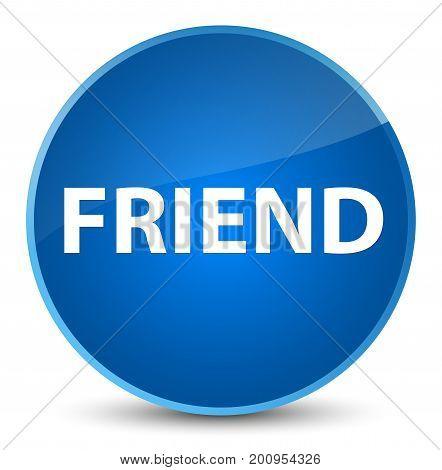 Friend Elegant Blue Round Button