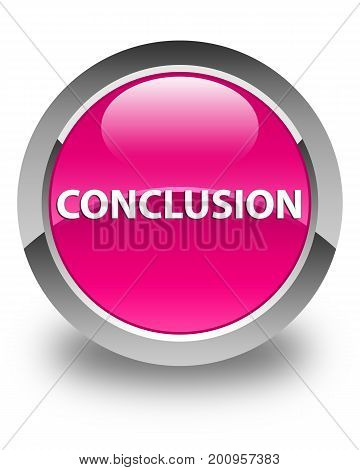 Conclusion Glossy Pink Round Button