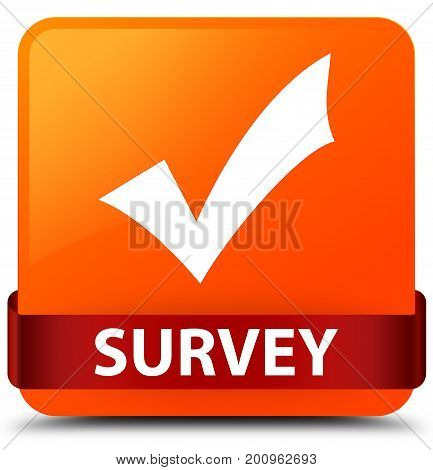 Survey (validate Icon) Orange Square Button Red Ribbon In Middle