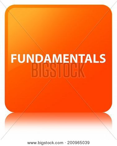 Fundamentals Orange Square Button
