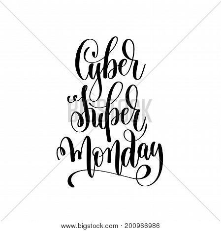 cyber super monday - black and white hand lettering inscription to black friday and cyber monday deals design, promotional banner template, calligraphy vector illustration