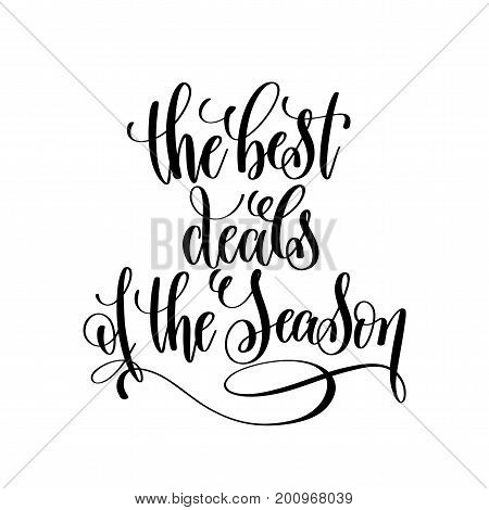 the best deals of the season black and white hand lettering inscription to black friday and cyber monday deals design, promotional banner template, calligraphy vector illustration