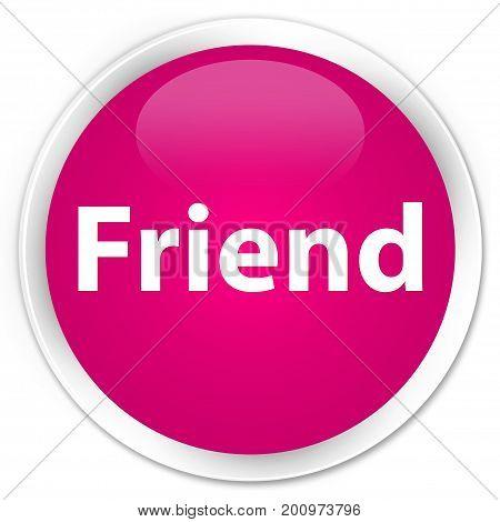 Friend Premium Pink Round Button