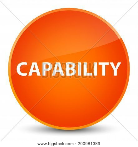 Capability Elegant Orange Round Button