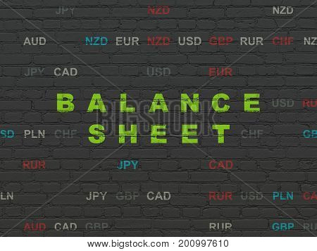 Banking concept: Painted green text Balance Sheet on Black Brick wall background with Currency