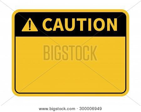 Blank Caution Sign. Yellow Background. Background With Space For Text Writing. Vector Illustration