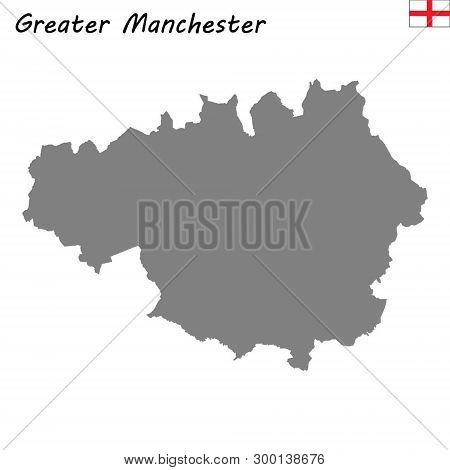 High Quality Map Is A Ceremonial County Of England. Greater Manchester