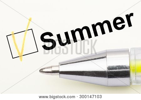 Summer - Checkbox With A Tick On White Paper With Pen. Checklist Concept. Close-up