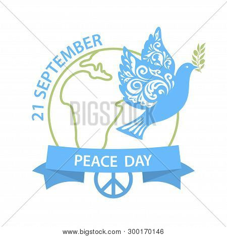 International Peace Day Poster. Include Dove On Earth And Peace Day Symbol. Vector Illustration